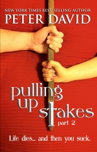 Pulling Up Stakes part 2 by Peter David